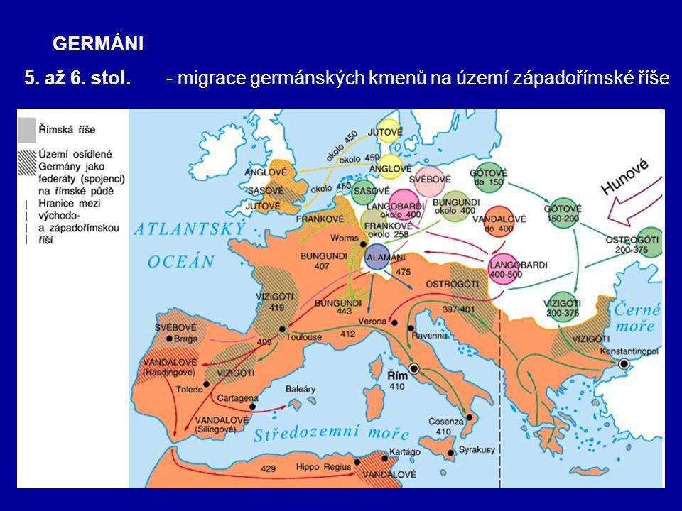 GERMÁNI 5. až 6. stol. - migrace germánských kmenů na území západořímské říše