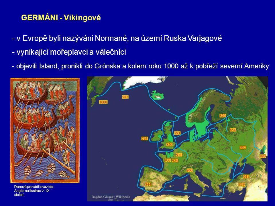 - v Evropě byli nazýváni Normané, na území Ruska Varjagové