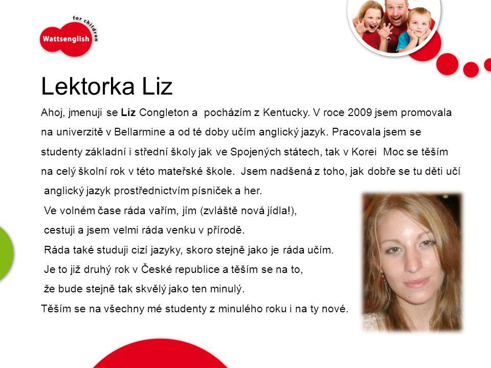 Lektorka Liz Ahoj, jmenuji se Liz Congleton a pocházím z Kentucky. V roce 2009 jsem promovala.
