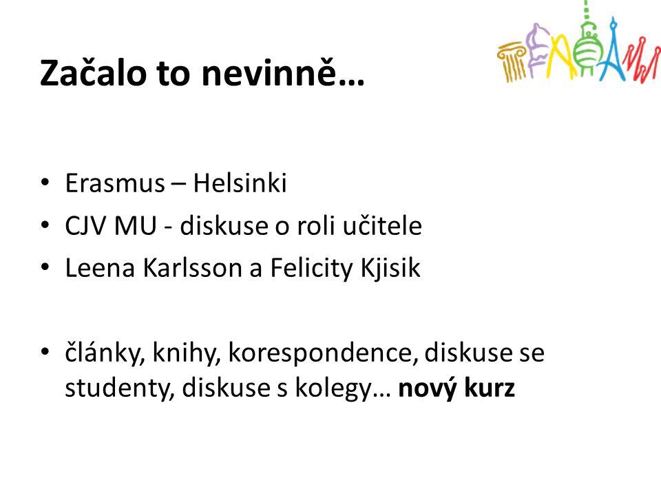 Začalo to nevinně… Erasmus – Helsinki CJV MU - diskuse o roli učitele