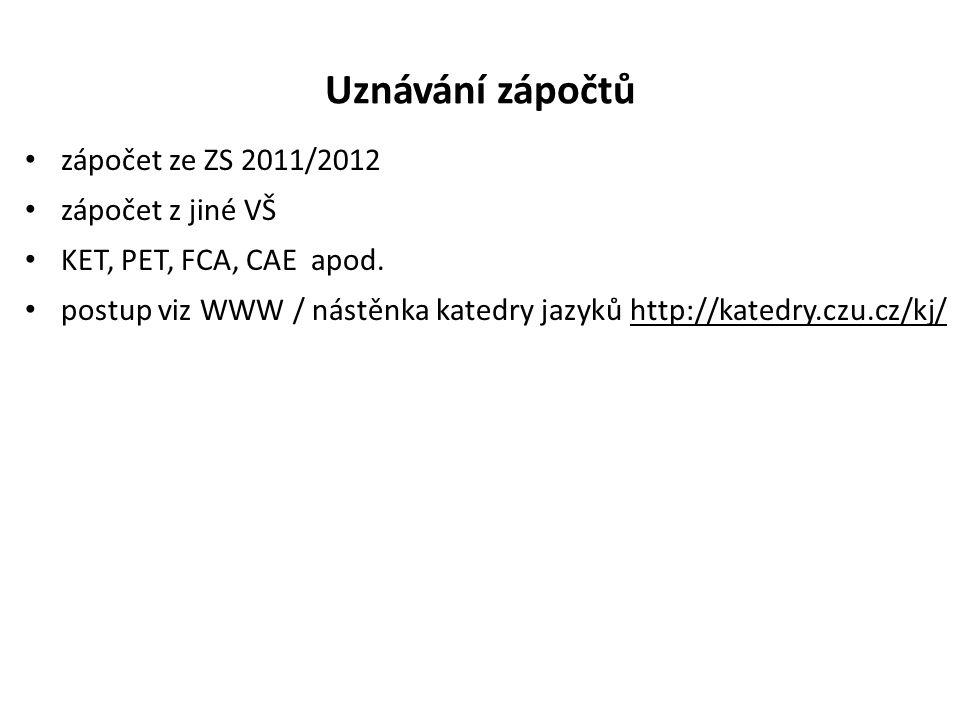 Uznávání zápočtů zápočet ze ZS 2011/2012 zápočet z jiné VŠ