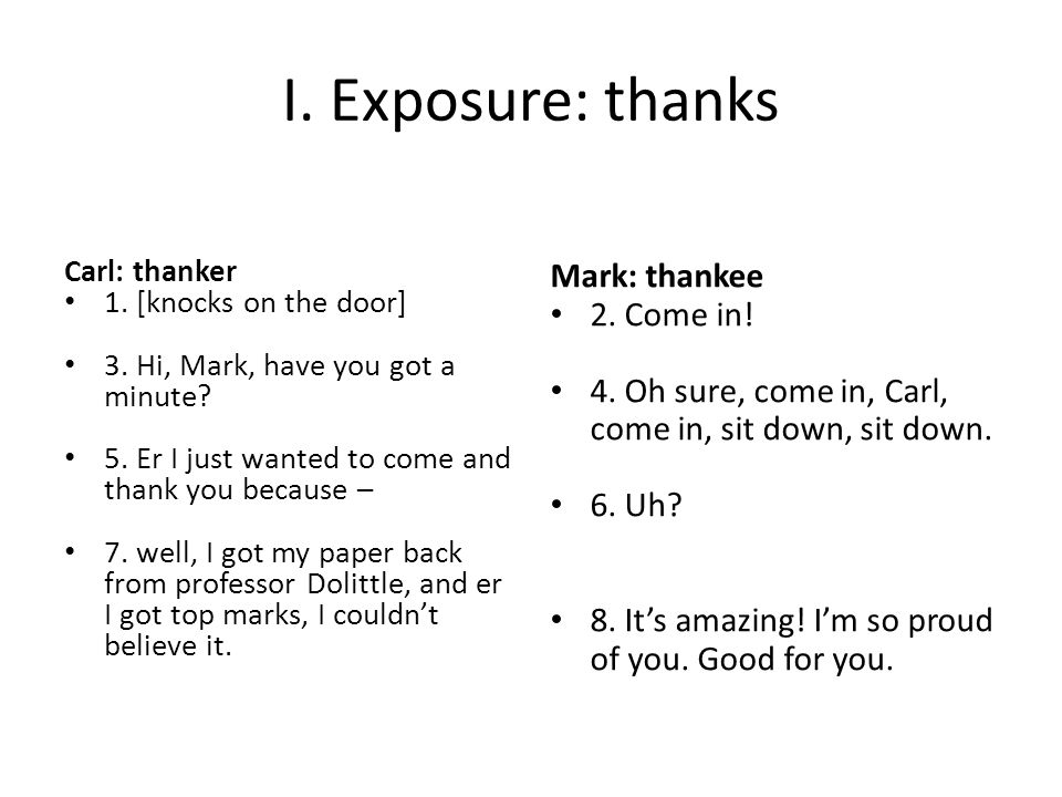 I. Exposure: thanks Mark: thankee 2. Come in!