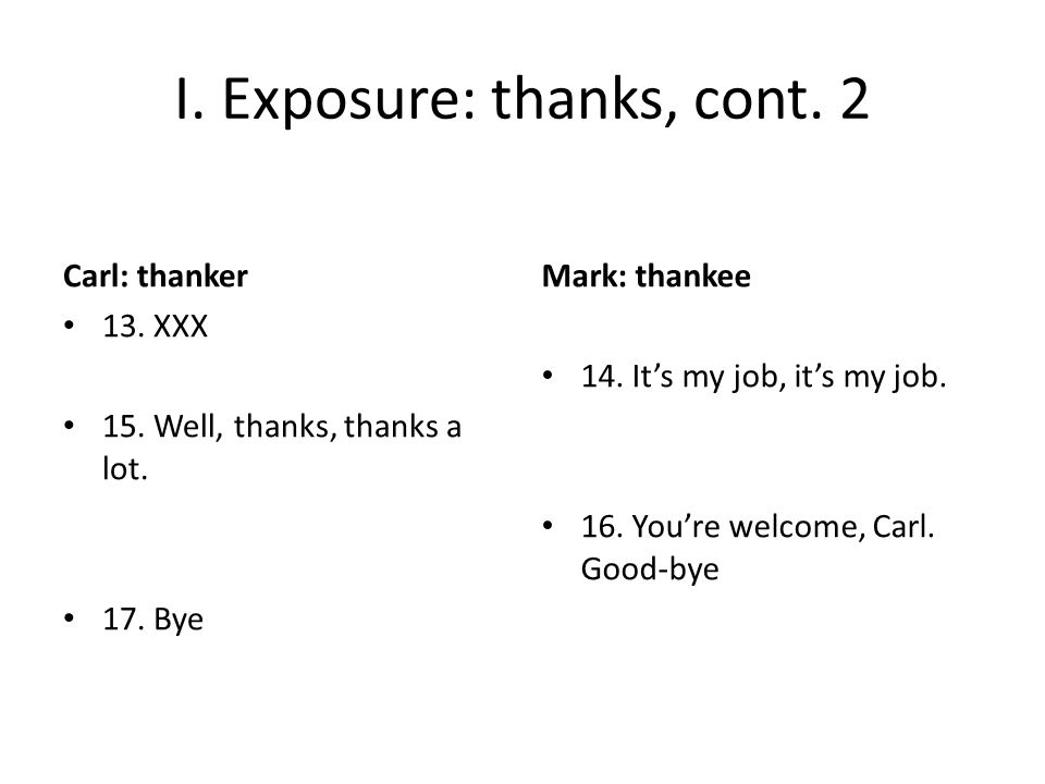 I. Exposure: thanks, cont. 2