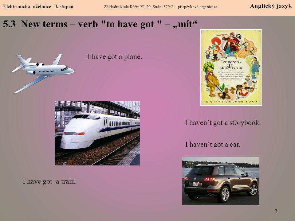"5.3 New terms – verb to have got – ""mít"