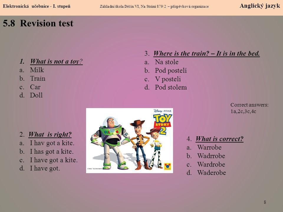5.8 Revision test 3. Where is the train – It is in the bed. Na stole