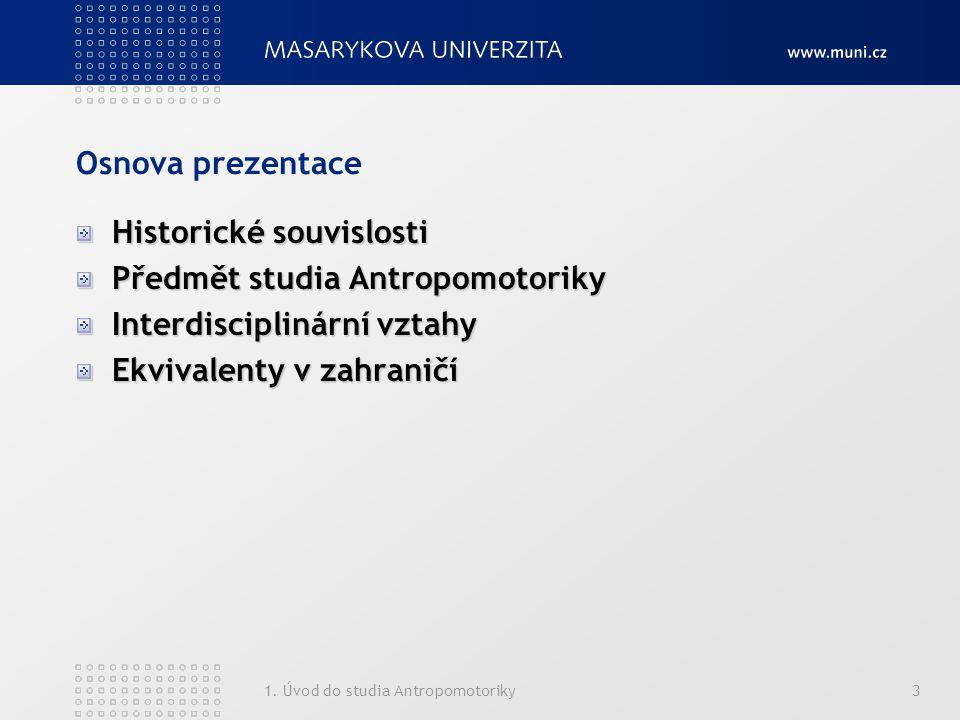 Historické souvislosti Předmět studia Antropomotoriky