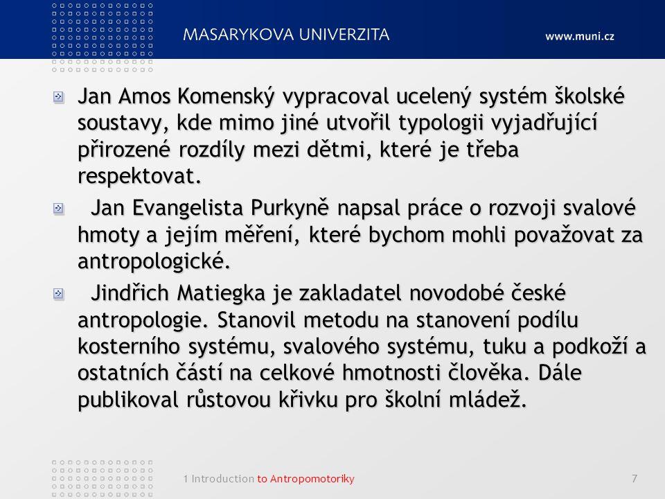 Jan Amos Komenský vypracoval ucelený systém školské soustavy, kde mimo jiné utvořil typologii vyjadřující přirozené rozdíly mezi dětmi, které je třeba respektovat.