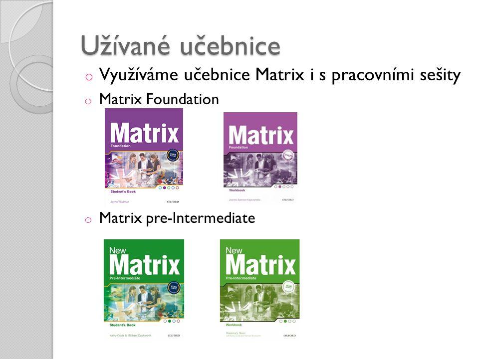 Užívané učebnice Využíváme učebnice Matrix i s pracovními sešity