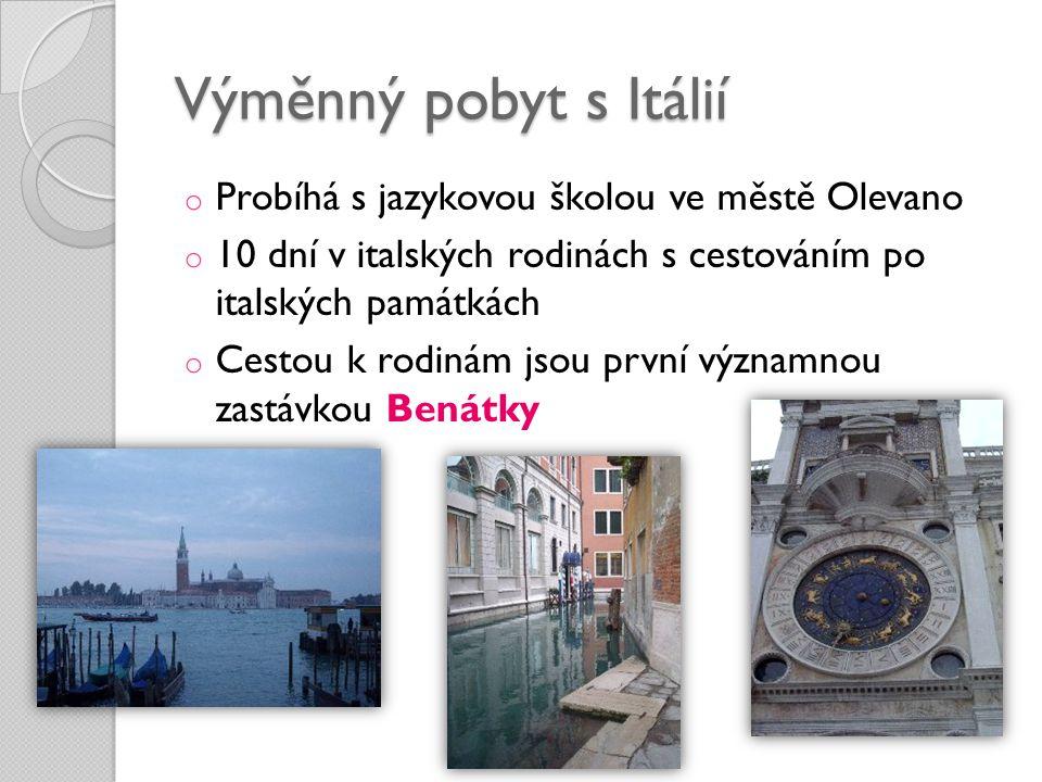 Výměnný pobyt s Itálií Probíhá s jazykovou školou ve městě Olevano