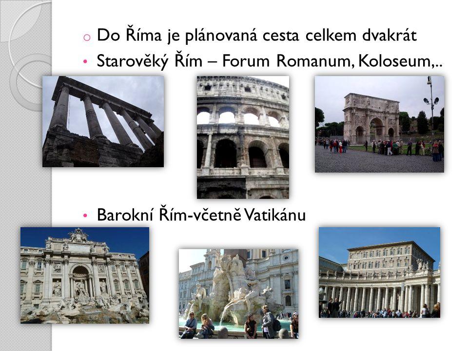 Do Říma je plánovaná cesta celkem dvakrát