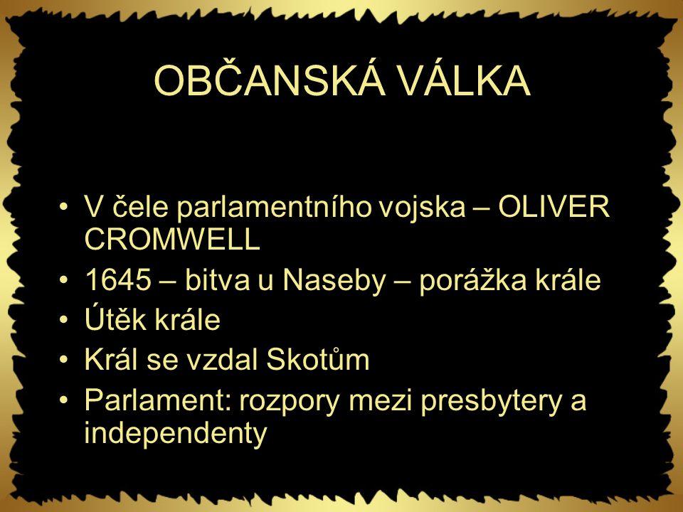 OBČANSKÁ VÁLKA V čele parlamentního vojska – OLIVER CROMWELL