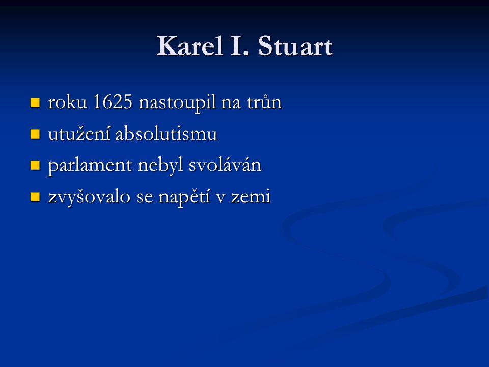 Karel I. Stuart roku 1625 nastoupil na trůn utužení absolutismu