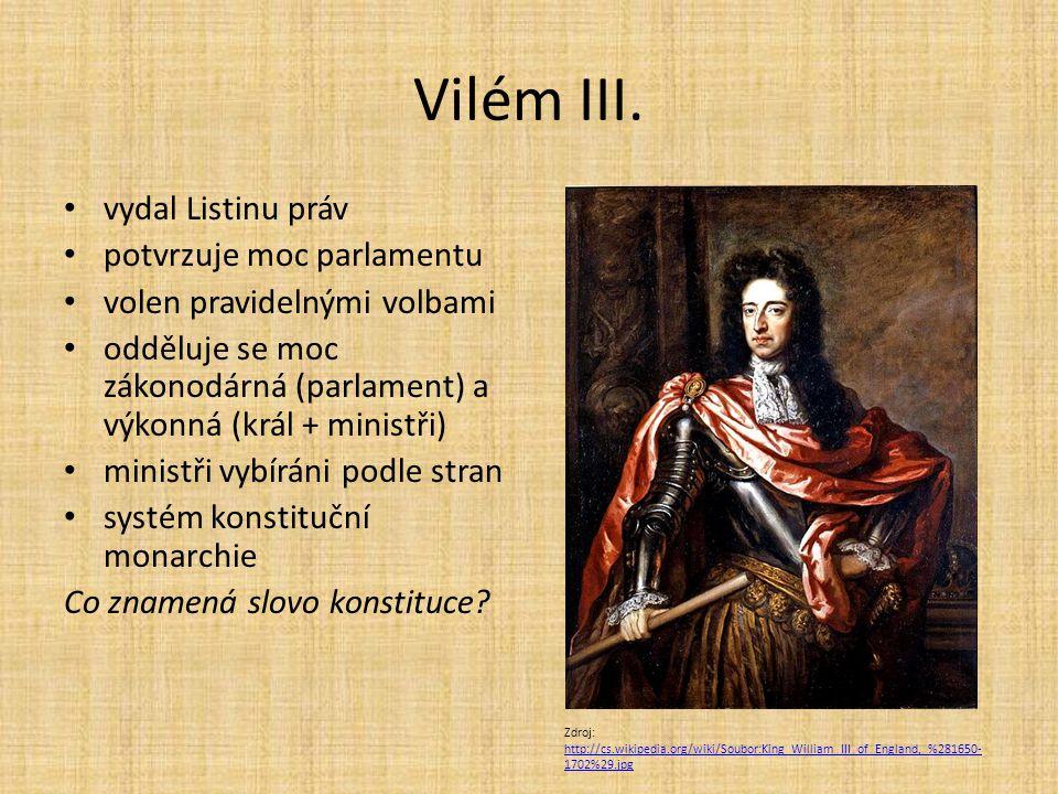 Vilém III. vydal Listinu práv potvrzuje moc parlamentu