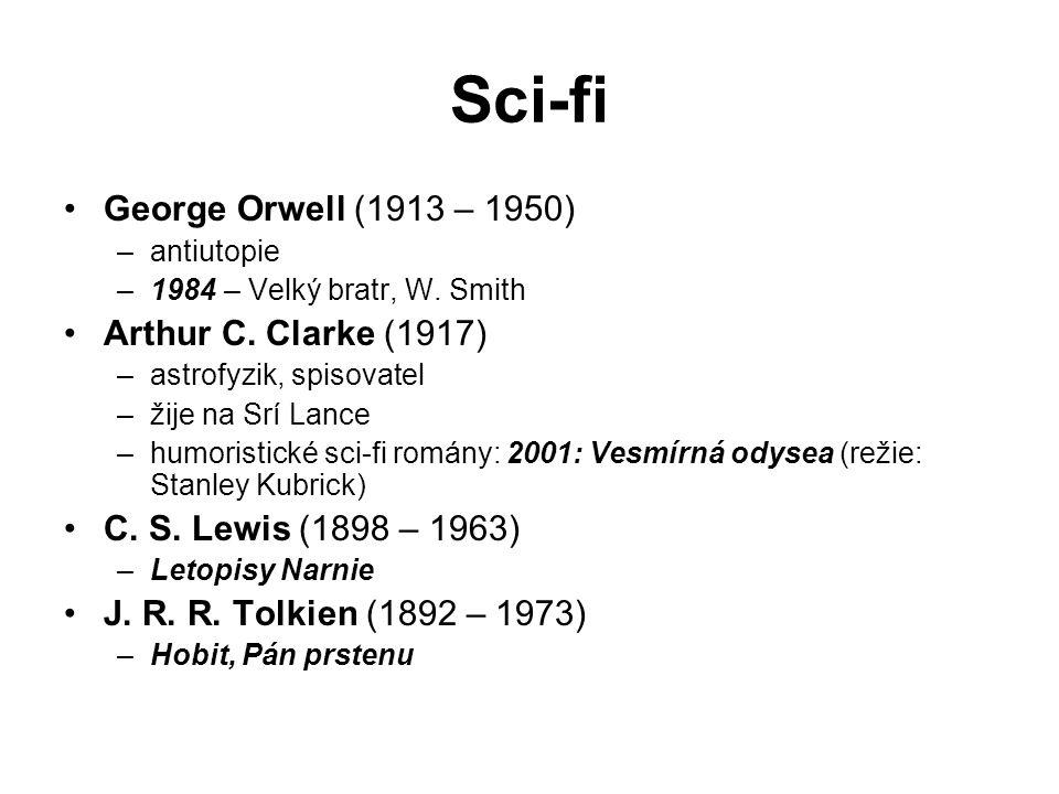 Sci-fi George Orwell (1913 – 1950) Arthur C. Clarke (1917)