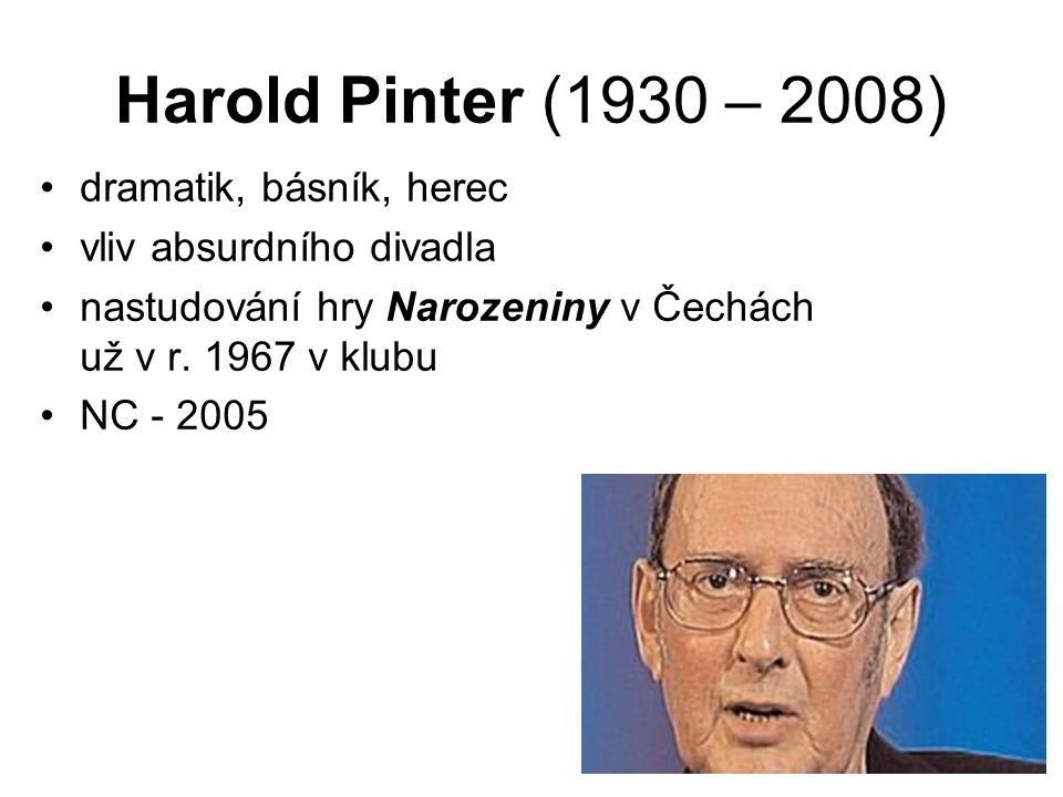 Harold Pinter (1930 – 2008) dramatik, básník, herec