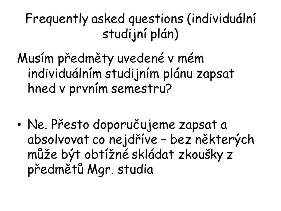Frequently asked questions (individuální studijní plán)