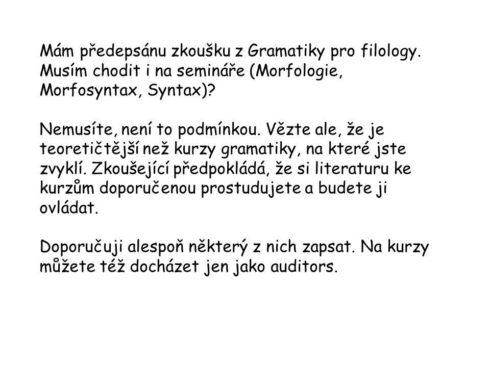 Mám předepsánu zkoušku z Gramatiky pro filology