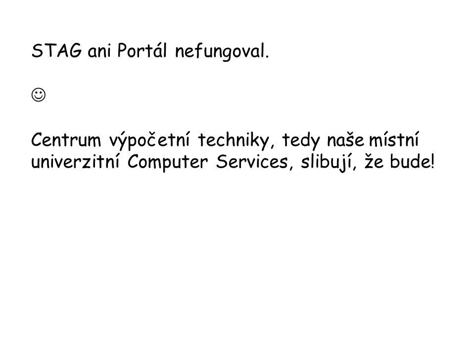 STAG ani Portál nefungoval.