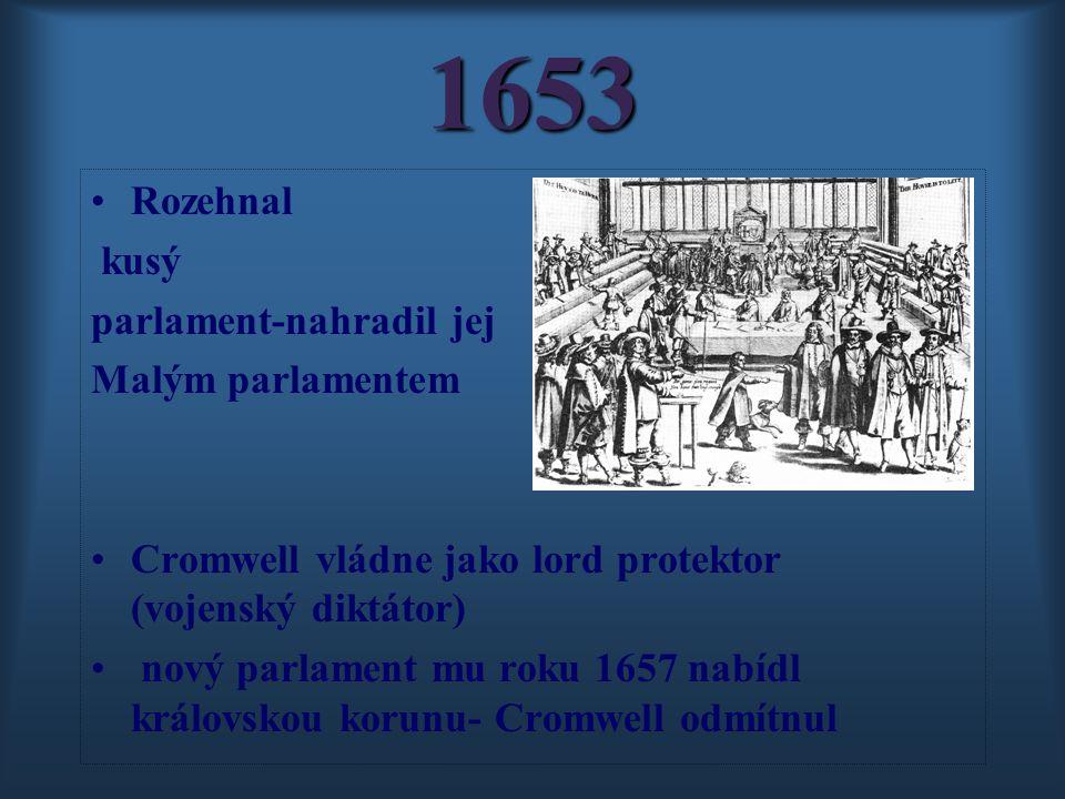 1653 Rozehnal kusý parlament-nahradil jej Malým parlamentem