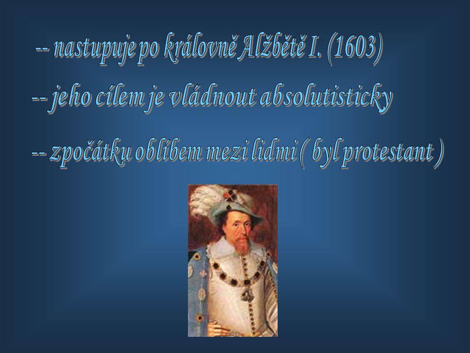 -- nastupuje po královně Alžbětě I. (1603)