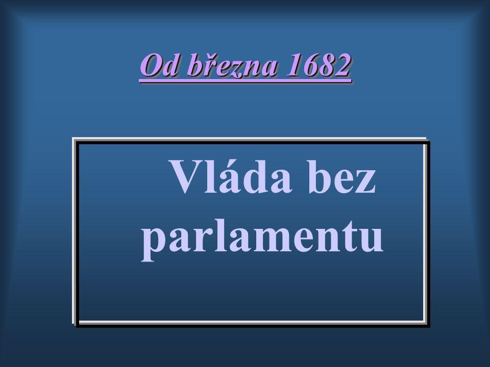 Od března 1682 Vláda bez parlamentu