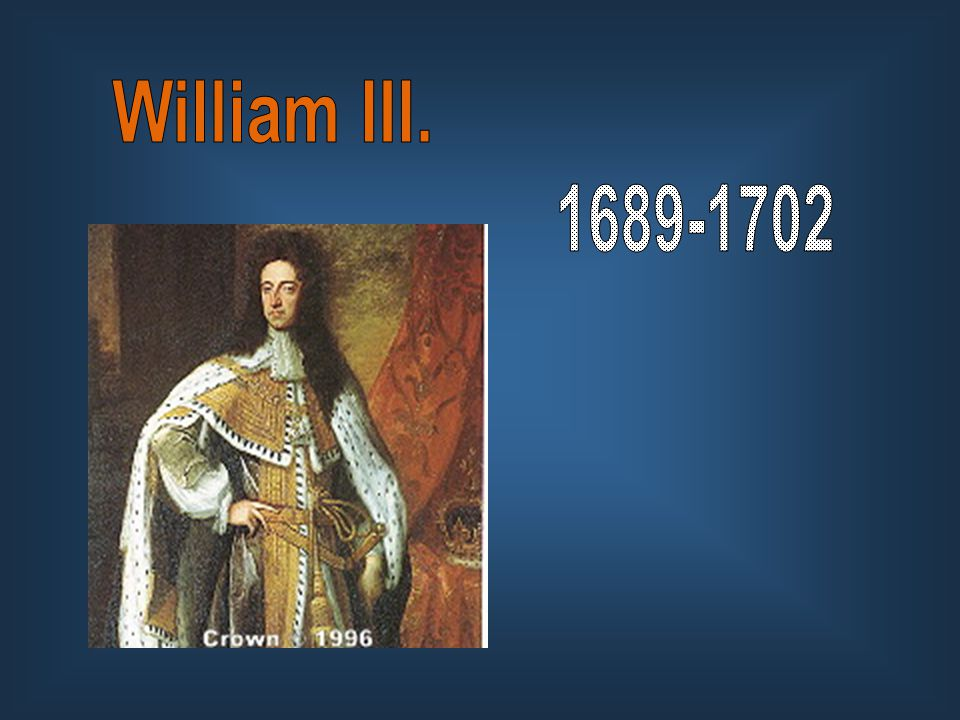 William III. 1689-1702