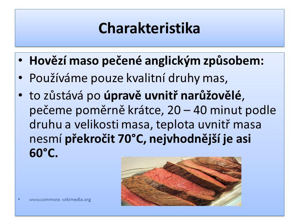 Charakteristika Hovězí maso pečené anglickým způsobem: