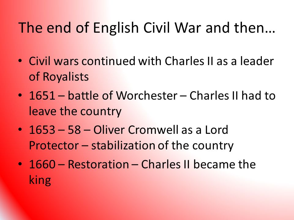 The end of English Civil War and then…