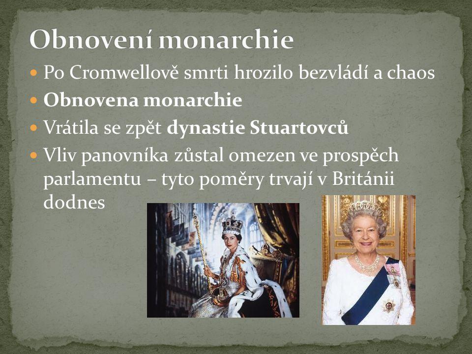 Obnovení monarchie Po Cromwellově smrti hrozilo bezvládí a chaos