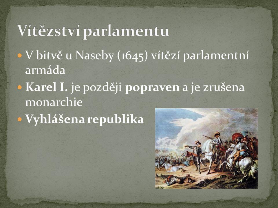 Vítězství parlamentu V bitvě u Naseby (1645) vítězí parlamentní armáda