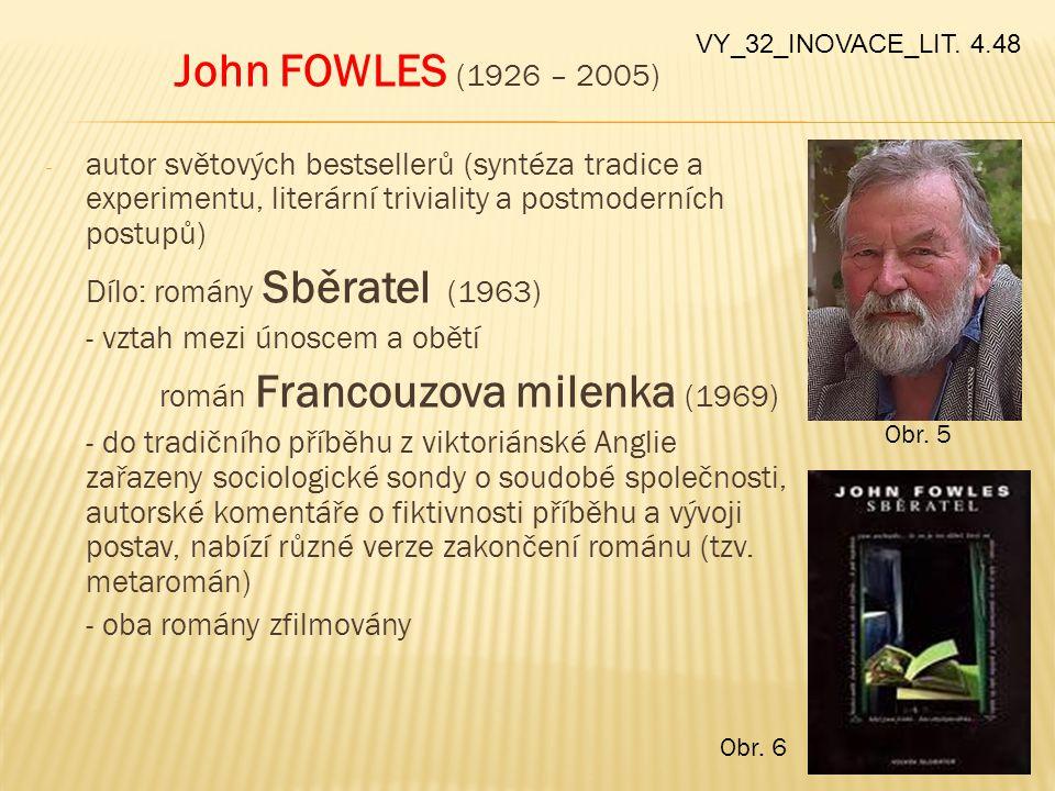 VY_32_INOVACE_LIT. 4.48 John FOWLES (1926 – 2005)