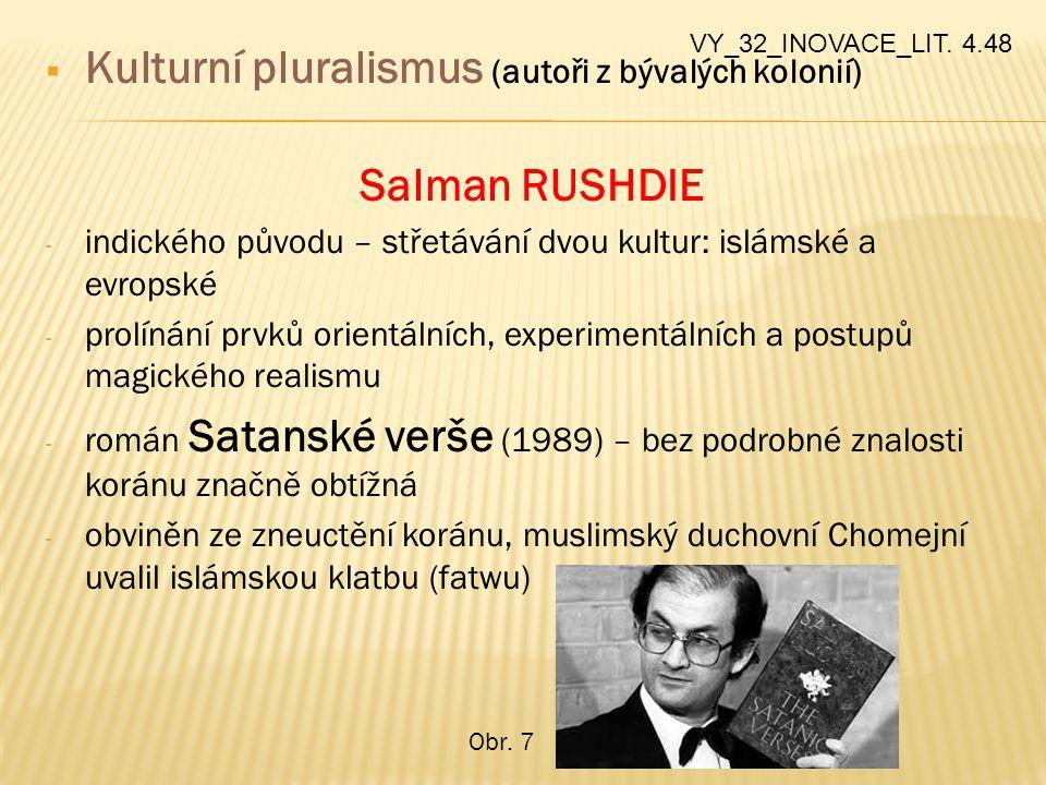 Kulturní pluralismus (autoři z bývalých kolonií) Salman RUSHDIE
