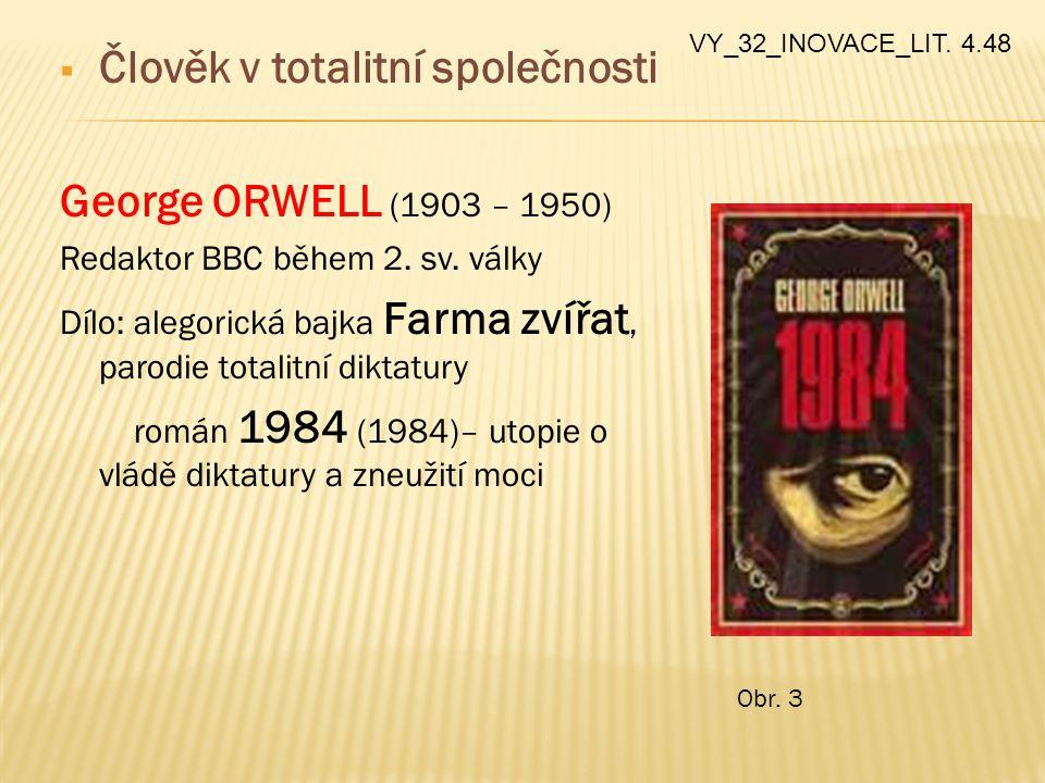 Člověk v totalitní společnosti George ORWELL (1903 – 1950)