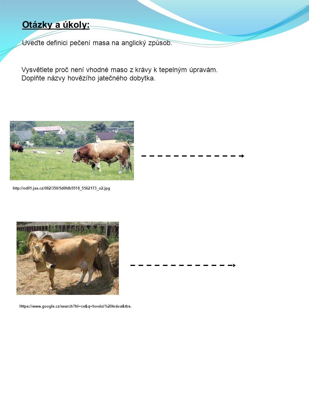 Otázky a úkoly: Uveďte definici pečení masa na anglický způsob.