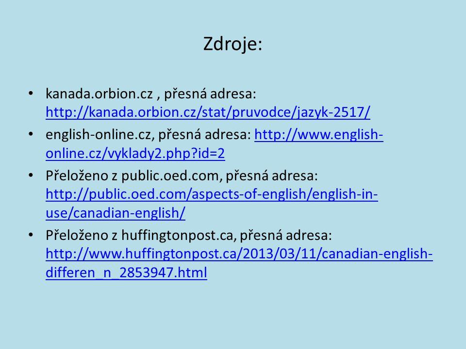 Zdroje: kanada.orbion.cz , přesná adresa: http://kanada.orbion.cz/stat/pruvodce/jazyk-2517/