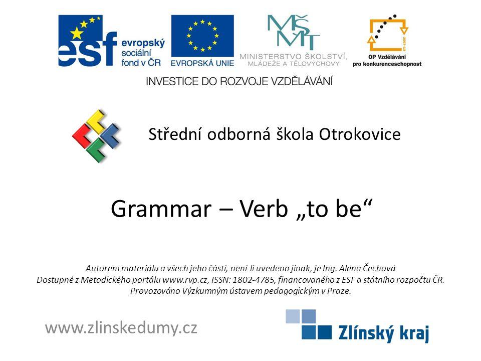 """Grammar – Verb """"to be Střední odborná škola Otrokovice"""