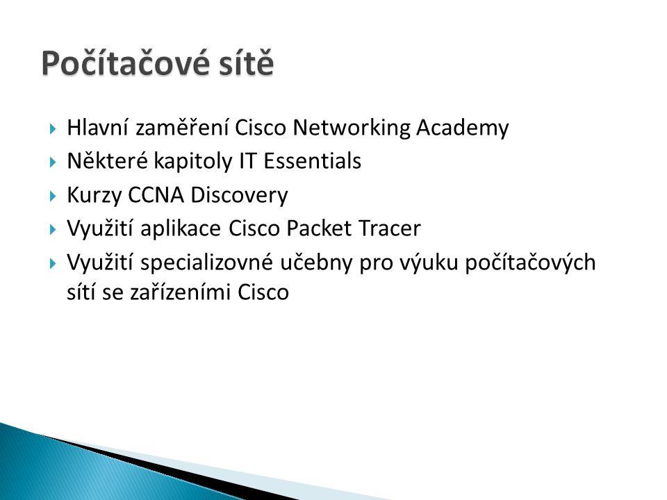 Počítačové sítě Hlavní zaměření Cisco Networking Academy
