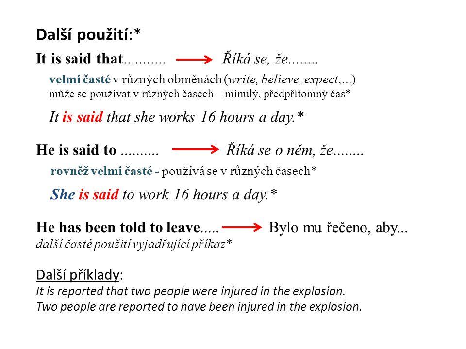 Další použití:* It is said that........... Říká se, že........
