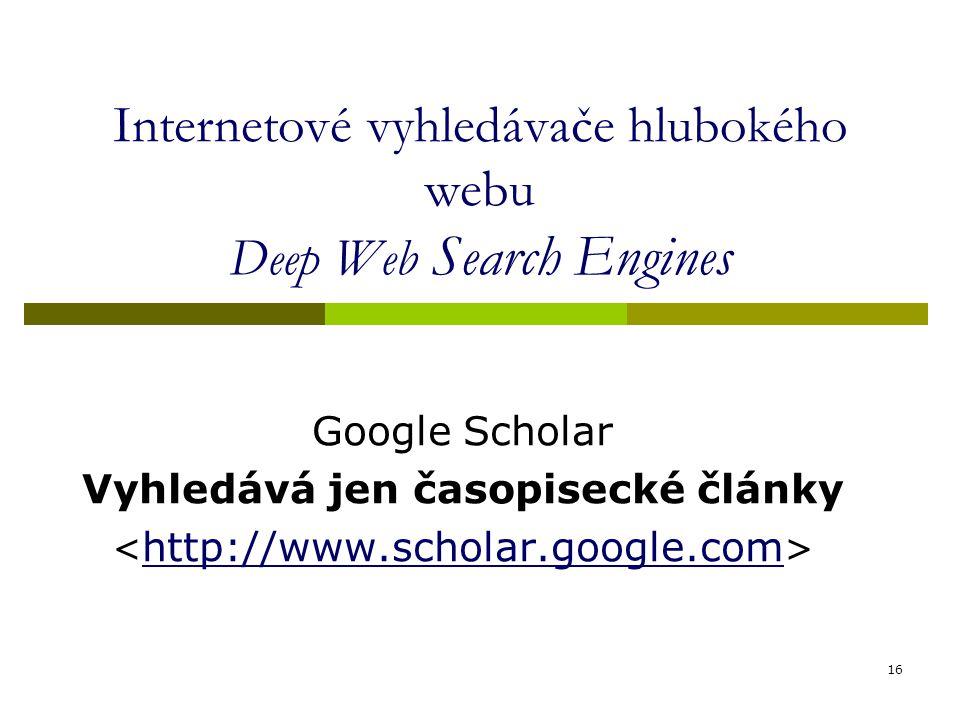Internetové vyhledávače hlubokého webu Deep Web Search Engines