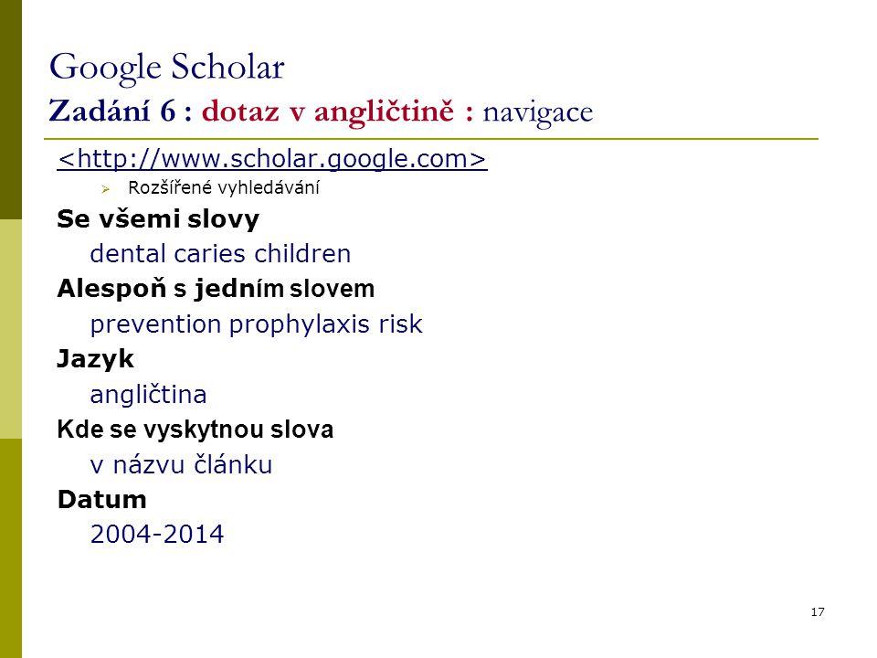 Google Scholar Zadání 6 : dotaz v angličtině : navigace