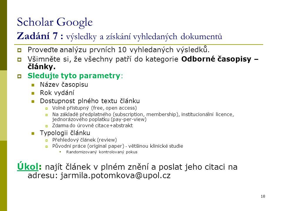 Scholar Google Zadání 7 : výsledky a získání vyhledaných dokumentů