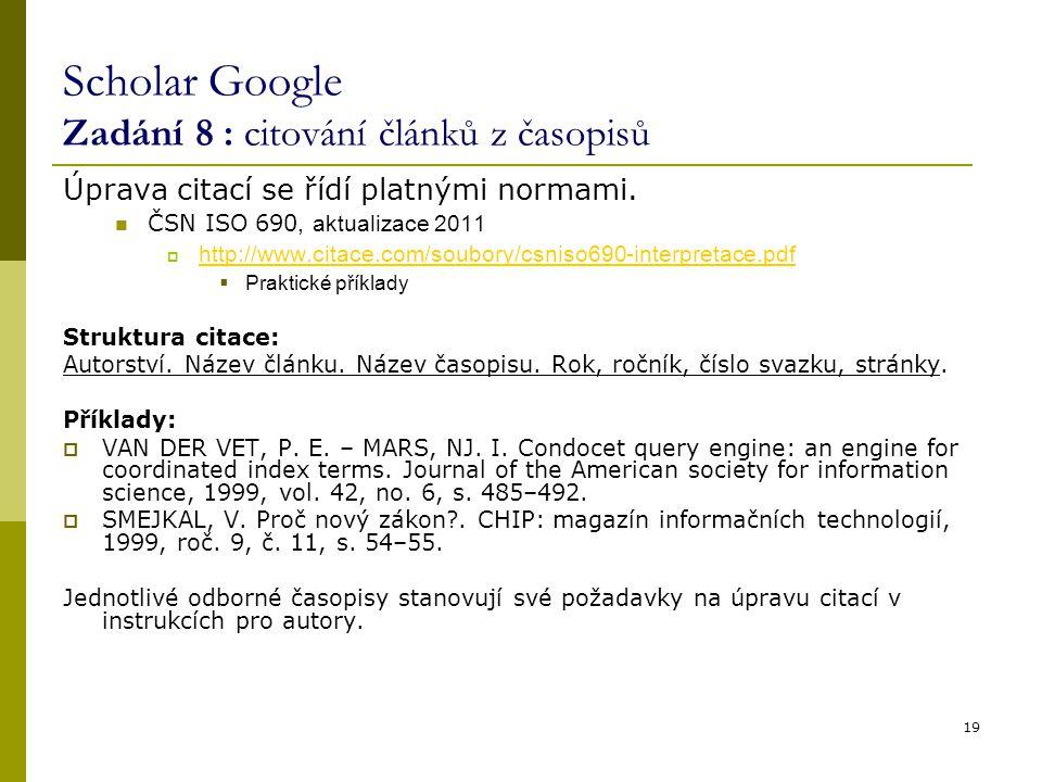 Scholar Google Zadání 8 : citování článků z časopisů