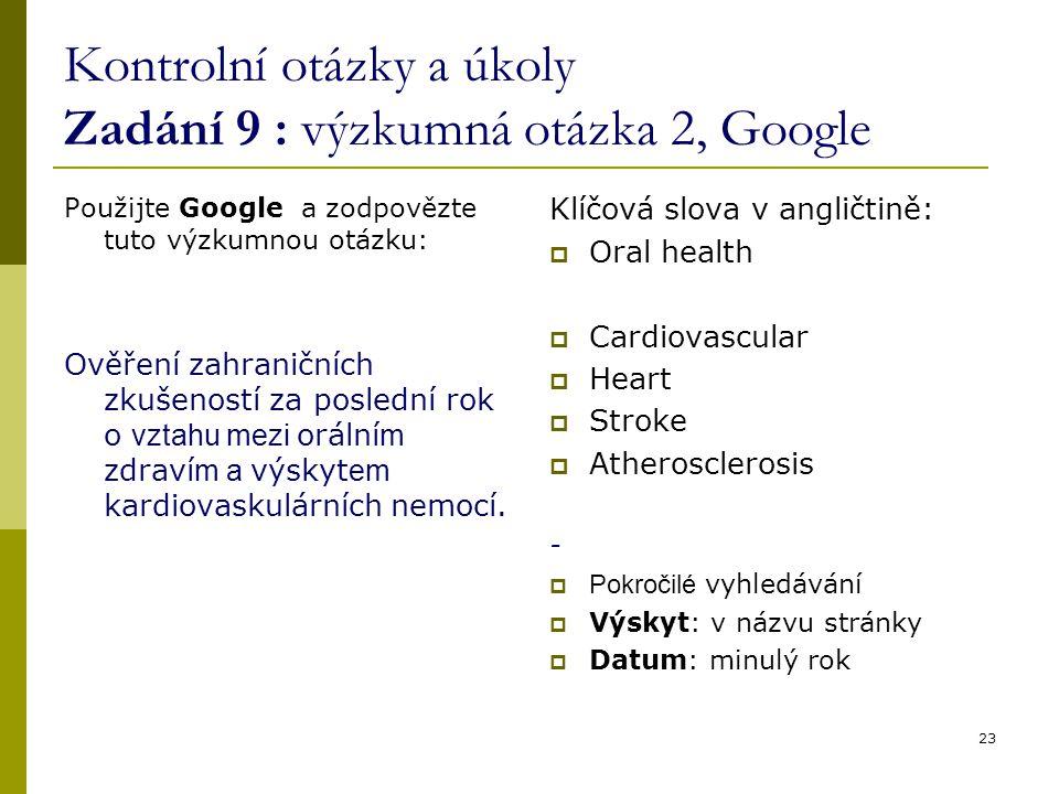 Kontrolní otázky a úkoly Zadání 9 : výzkumná otázka 2, Google