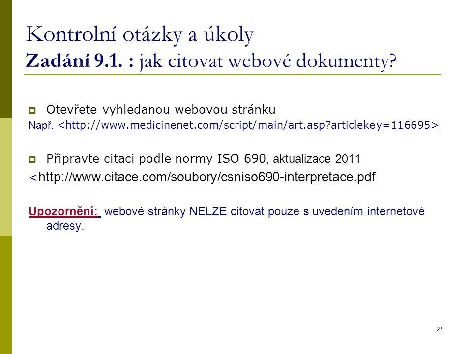Kontrolní otázky a úkoly Zadání 9.1. : jak citovat webové dokumenty