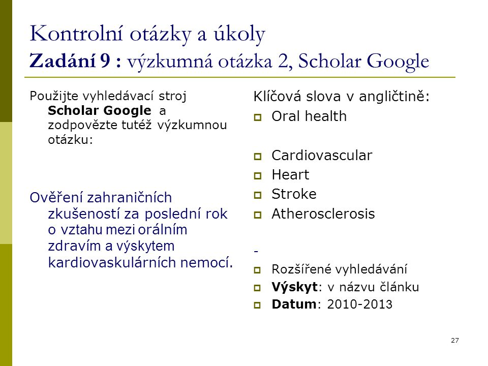 Kontrolní otázky a úkoly Zadání 9 : výzkumná otázka 2, Scholar Google