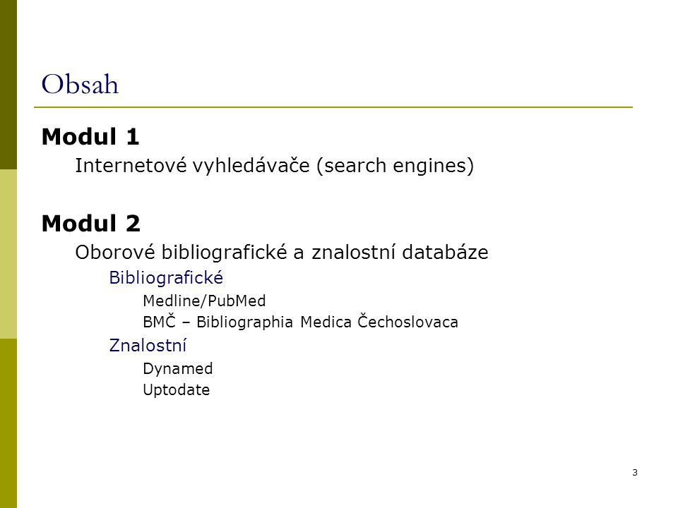 Obsah Modul 1 Modul 2 Internetové vyhledávače (search engines)