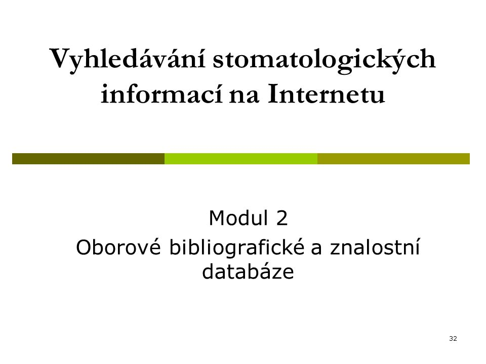 Vyhledávání stomatologických informací na Internetu