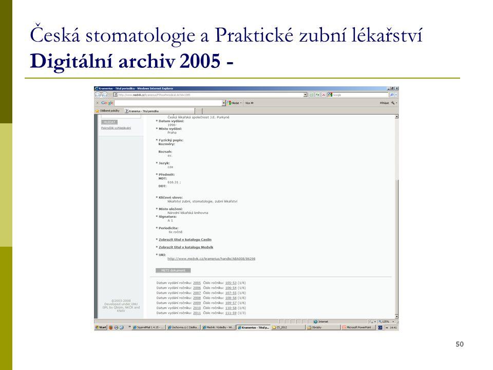Česká stomatologie a Praktické zubní lékařství Digitální archiv 2005 -