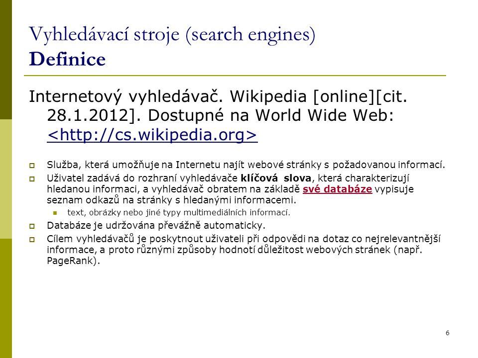 Vyhledávací stroje (search engines) Definice