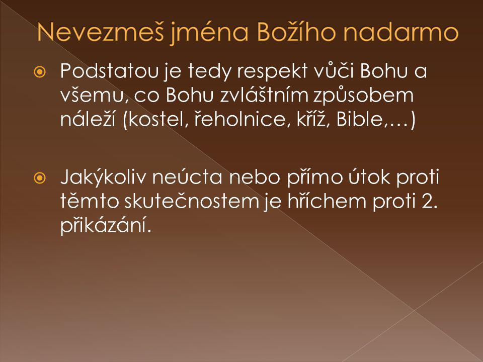 Nevezmeš jména Božího nadarmo